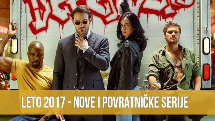 LETO 2017: Vodič kroz nove i povratničke tv serije
